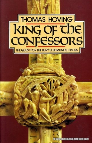 King of the Confessors: The Quest for the Bury St Edmunds Cross