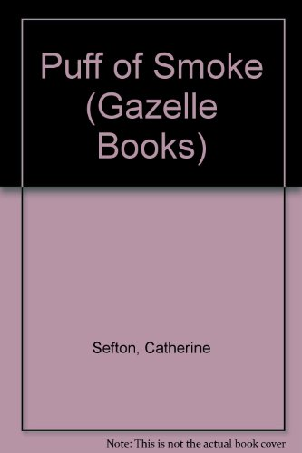 Puff of Smoke (Gazelle Books) (9780241107072) by Sefton, Catherine