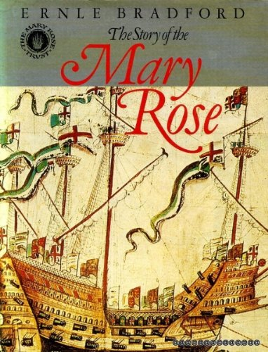 "Story of the ""Mary Rose"": Bradford, Ernle"