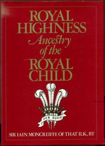 9780241108406: Royal Highness: Ancestry of the Royal Child