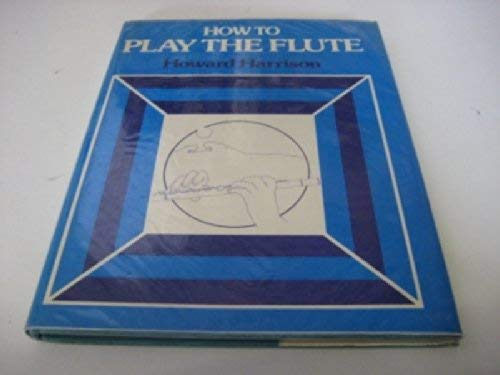 9780241108758: How to Play the Flute