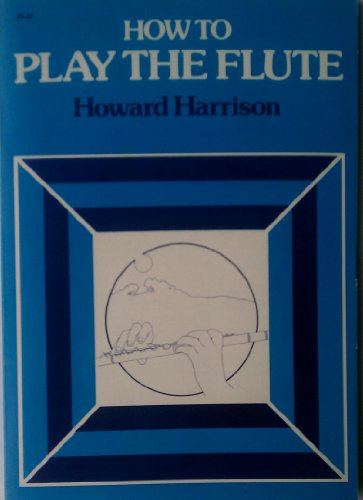 9780241108765: How to Play the Flute