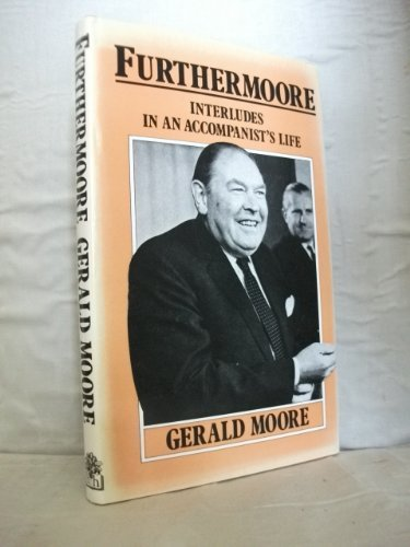 9780241109090: Further Moore: Interludes in an Accompanist's Life