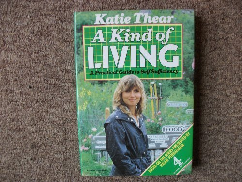 9780241109953: Kind of Living: Practical Guide to Self Sufficiency