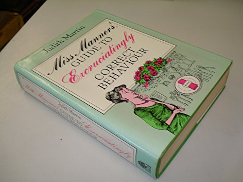 9780241111000: Miss Manners' Guide to Excruciatingly Correct Behaviour