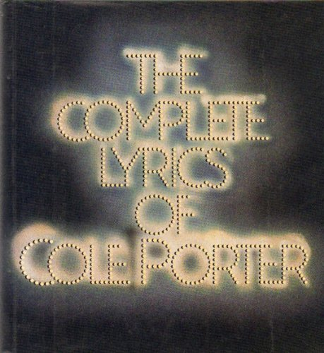 The Complete Lyrics of Cole Porter: Porter, Cole. (Lyrics) Kimball, Robert. (Ed.) Updike, John. (...