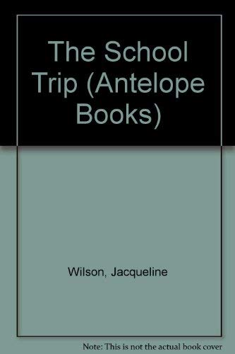 9780241111536: The School Trip (Antelope Books)