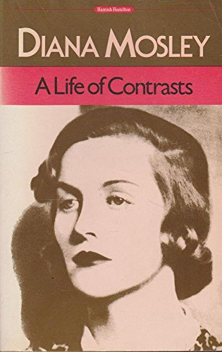 9780241112816: Life of Contrasts: The Autobiography of Diana Mosley