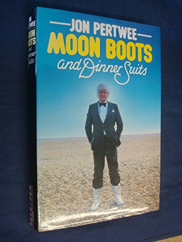 Moon Boots and Dinner Suits (First Edition): Pertwee, John