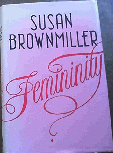 Femininity: Brownmiller, Susan