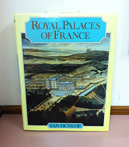 9780241114506: Royal Palaces of France