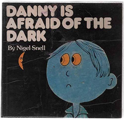 9780241114599: Danny is Afraid of the Dark (Nigel Snell books)