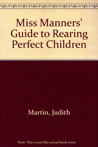9780241114919: Miss Manners' Guide to Rearing Perfect Children