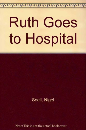 9780241115107: Ruth Goes to Hospital