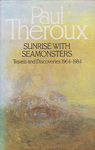9780241115435: Sunrise with seamonsters: travels and discoveries, 1964-84