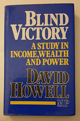 Blind Victory - a Study in Income, Wealth and Power