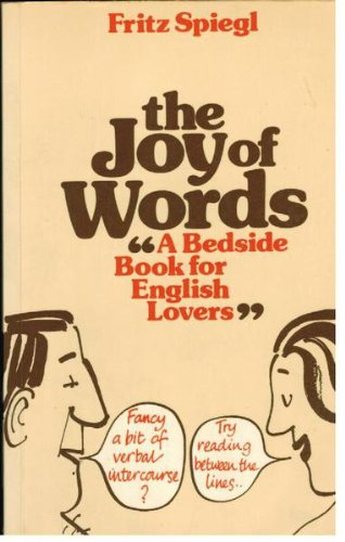 The joy of words: A bedside book for English lovers