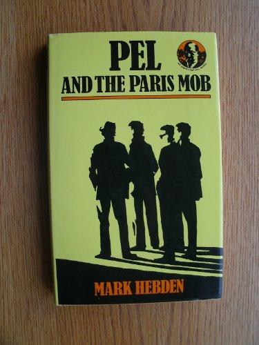 PEL AND THE PARIS MOB: HEBDEN, MARK