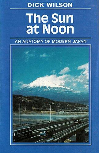 9780241118399: The Sun at Noon: An Anatomy of Modern Japan