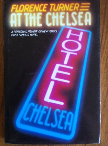 9780241118696: At the Chelsea: A Personal Memoir of New York's Most Famous Hotel