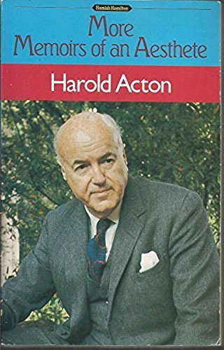More Memoirs of an Aesthete (Hamish Hamilton: Acton, Harold