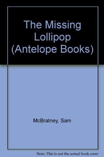 9780241119006: The Missing Lollipop (Antelope Books)