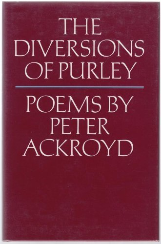 The Diversions of Purley: Ackroyd, Peter