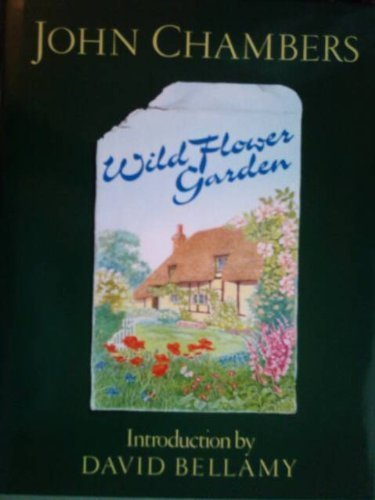 Wild Flower Garden: John Chambers