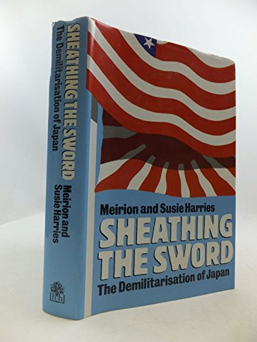 9780241121115: Sheathing the sword: the demilitarization of Japan