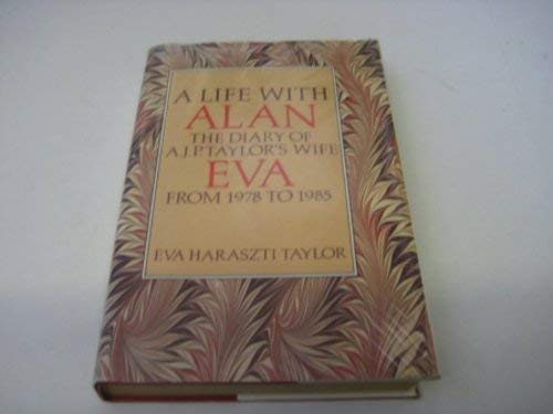9780241121184: A Life With Alan: Diary of A.J.P. Taylor's Wife Eva from 1978 to 1985