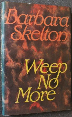 Weep No More.: Barbara Skelton.