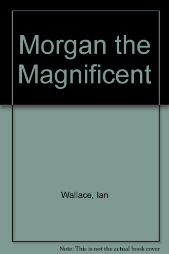 9780241122082: Morgan the Magnificent