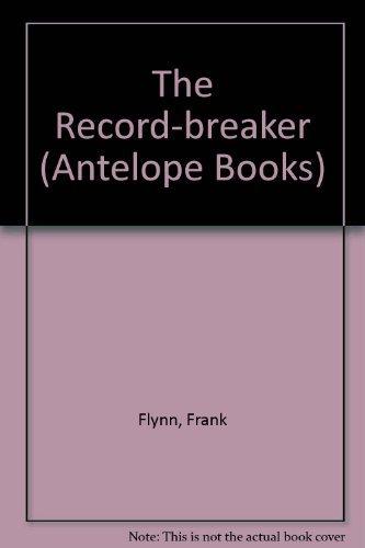 The Record-breaker (Antelope Books) (0241122813) by Frank Flynn
