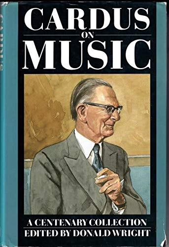 9780241122853: Cardus On Music: A Centenary Collection