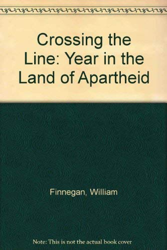 9780241123393: Crossing the Line: Year in the Land of Apartheid