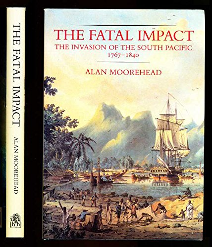 The Fatal Impact: The Invasion of the: Alan Moorehead