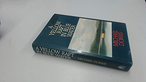 a yellow raft in blue water A yellow raft in blue water is dorris' first novel, a resounding success concerned with the lives of three female native americans, the novel interweaves.