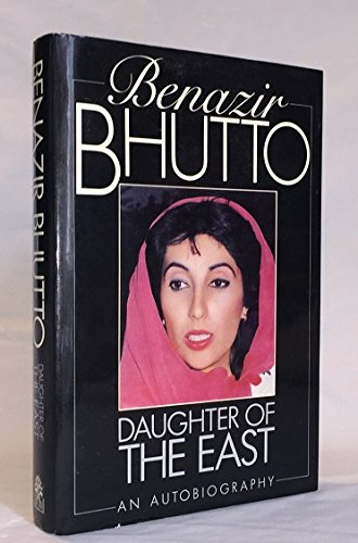 Daughter of the East: Bhutto, Benazir