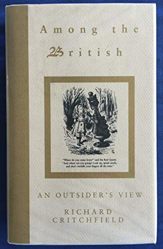 Among the British an Outsiders View: Critchfield Richard