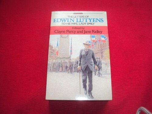 The Letters of Edwin Lutyens to His: Lutyens, Sir Edwin