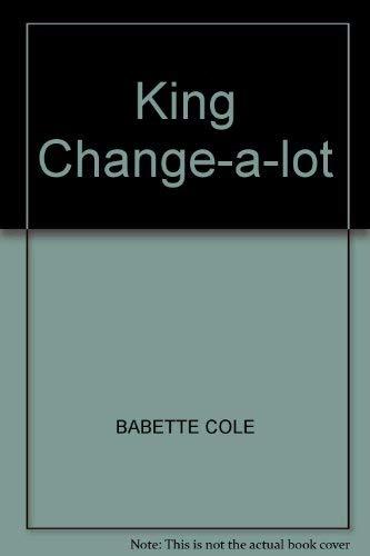 9780241124918: King Change-a-lot