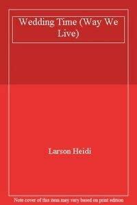Wedding Time (Way We Live): Larson, Heidi
