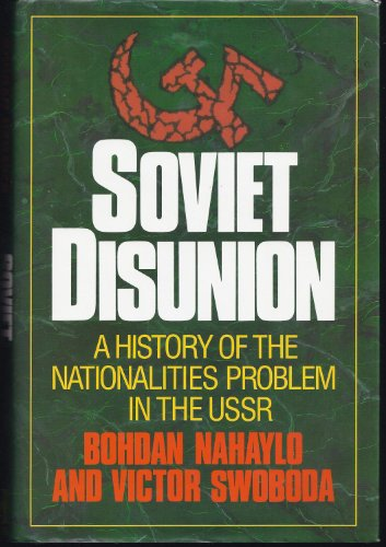9780241125403: Soviet Disunion: A History of the Nationalities Problem in the U.S.S.R.
