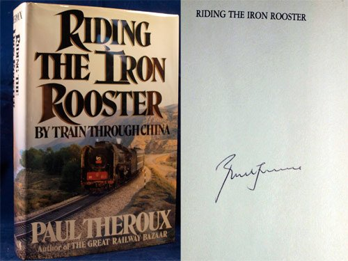 Riding the Iron Rooster: By Train Through China (0241125472) by Paul Theroux