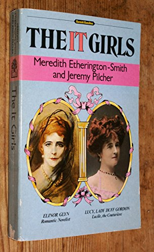 """9780241125977: The """"It"""" Girls: Elinor Glyn and """"Lucile"""" (Hamish Hamilton paperbacks)"""