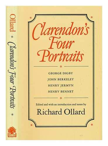 Clarendon's Four Portraits George Digby, John Berkeley, Henry Jermyn and Henry Bennet : From the ...