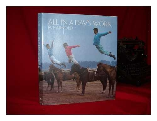 9780241126431: All in a Day's Work / Eve Arnold