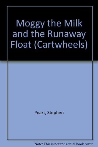 Moggy the Milk and the Runaway Float: Peart, Stephen