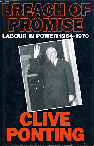 9780241126837: Breach of Promise: Labour in Power, 1964-70