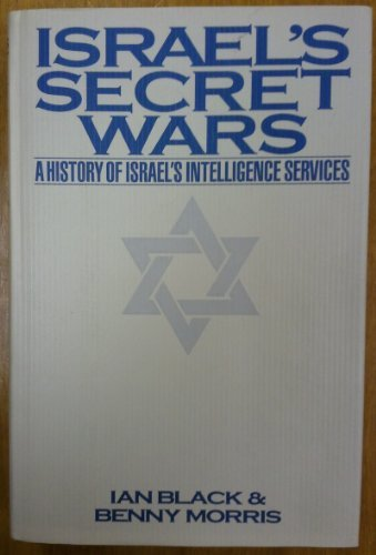 Israel's Secret War: Untold History of Israeli: Ian Black, Benny